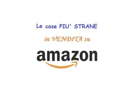 Cose strane in vendita su Amazon